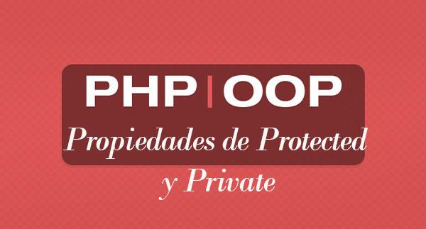 PHP Propiedades de Protected y Private