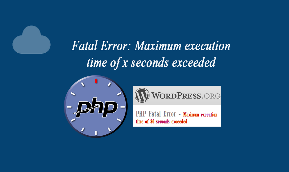 Photo of Fatal Error: Maximum execution time of x seconds exceeded (PHP Solución)