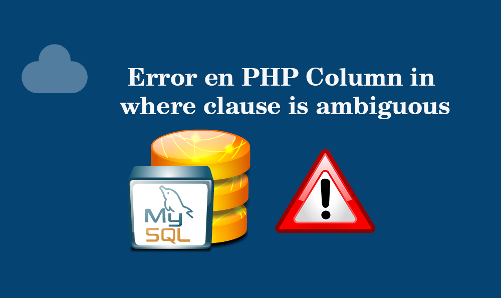 Photo of Error en PHP Column in where clause is ambiguous
