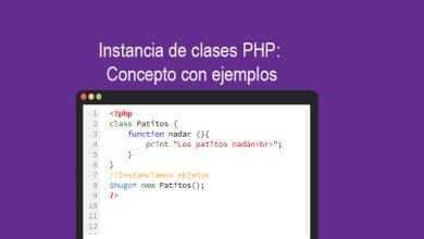 Instancia de clases PHP Concepto con ejemplos