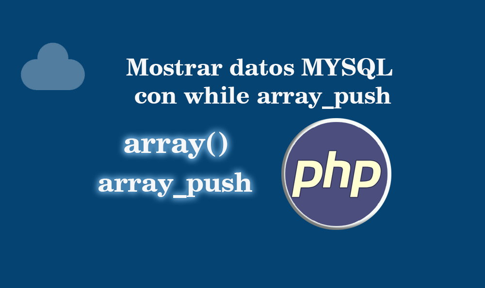 Photo of Mostrar datos MYSQL con while array_push