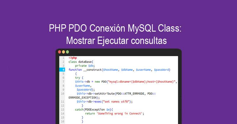 PHP PDO Conexión MySQL Class Mostrar Ejecutar consultas