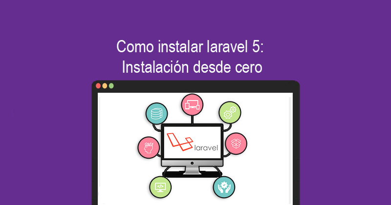 Photo of Como instalar laravel 5: Instalación desde cero