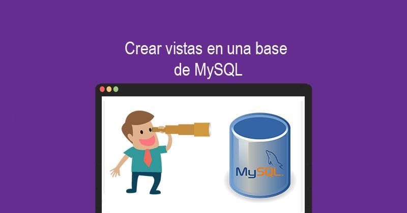 Crear vistas en una base de MySQL