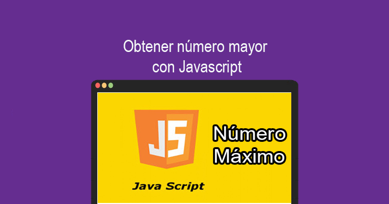 Photo of Obtener numero mayor con Javascript