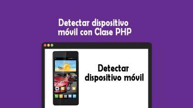 Detectar dispositivo móvil con Clase PHP