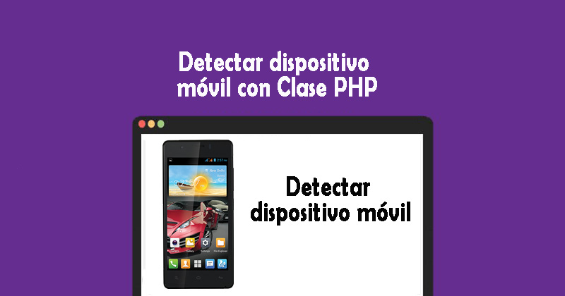 Photo of Detectar dispositivo móvil con Clase PHP