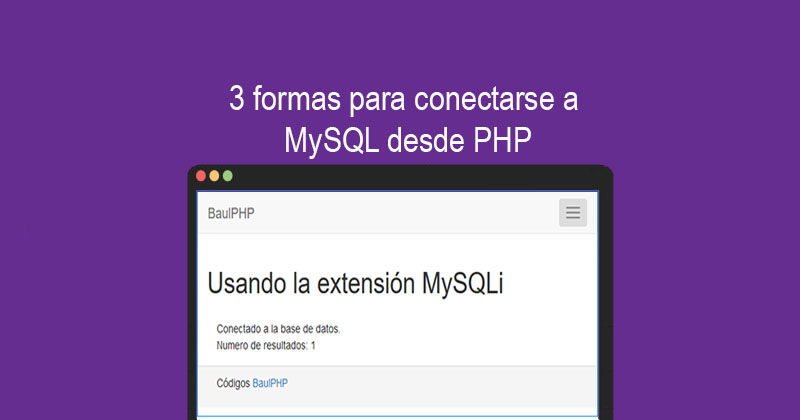 Photo of 3 formas para conectarse a MySQL desde PHP