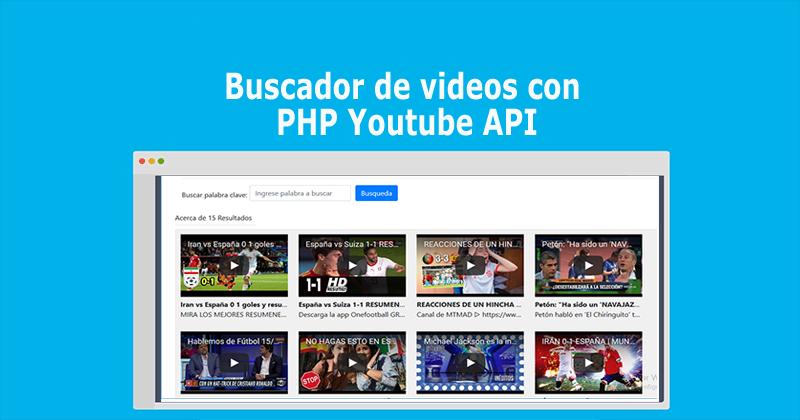 Buscador de videos con PHP Youtube API