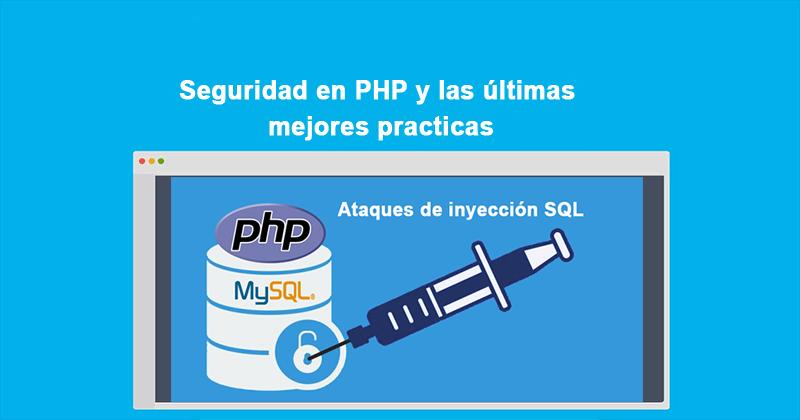 Seguridad en PHP y las últimas mejores practicas
