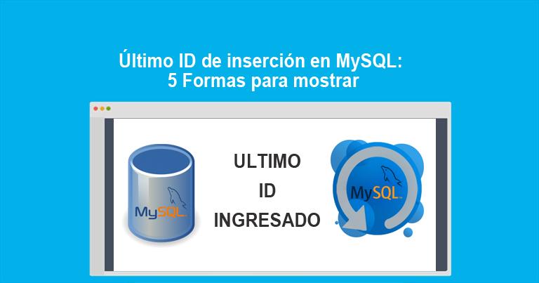 Último ID de inserción en MySQL