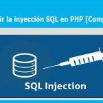 Prevenir la inyección SQL en PHP [Ejemplo completo]